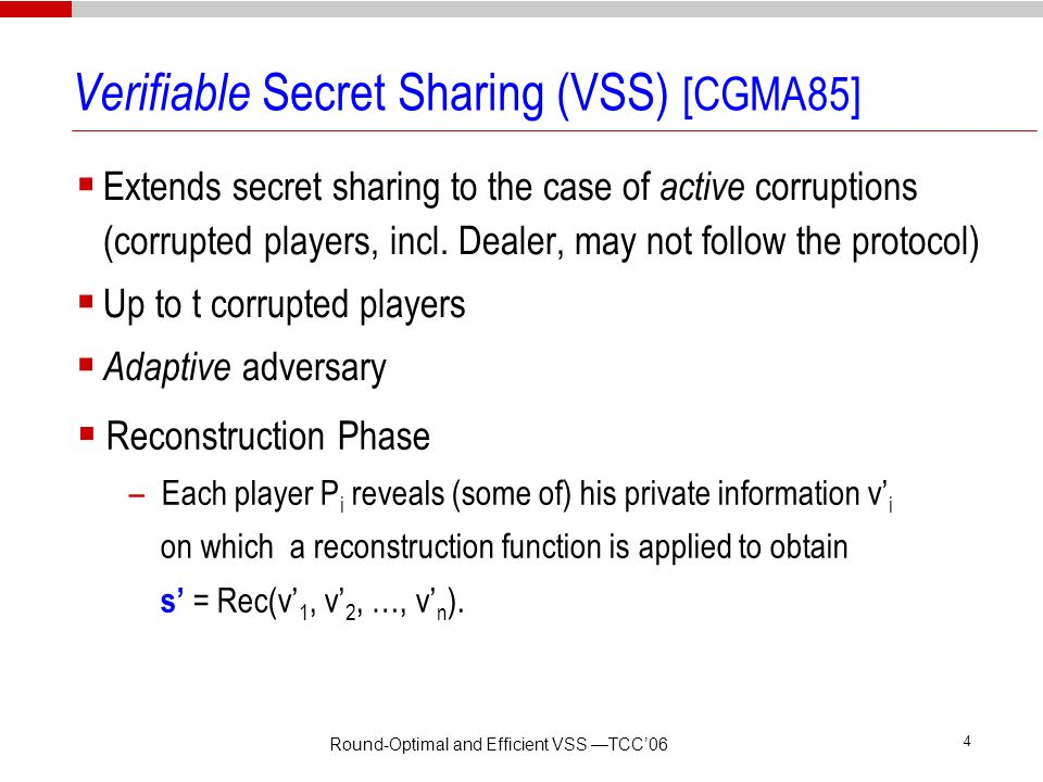 Verifiable Secret Sharing (VSS) [CGMA85]